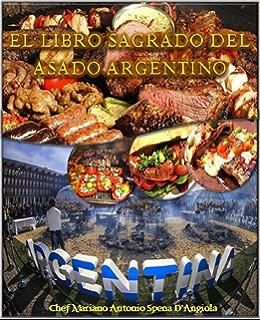 El Libro Sagrado del Asado Argentino (Spanish Edition)