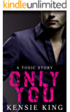 Only You (Toxic #2): M/M Single Dad Contemporary Romance