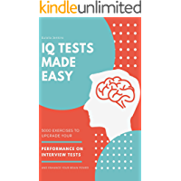 IQ Tests Made Easy: 5000 Exercises to Upgrade your Performance on Interview Tests and Enhance your Brain Power (Career…