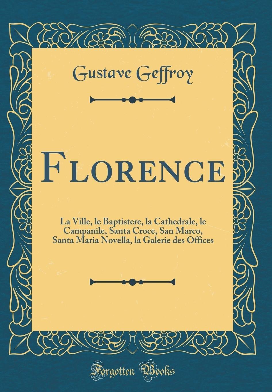 Florence: La Ville, le Baptistere, la Cathedrale, le Campanile ...