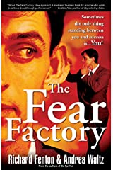 The Fear Factory: Sometimes the Only Thing Standing Between You and Success is You! Paperback