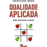 Qualidade aplicada: Como aliar teoria e prática