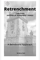 Retrenchment: Christian Defense of Permanent Things (Commonsense Book 3) Kindle Edition