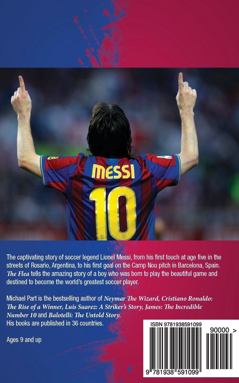 61518f6f670 The Flea: The Amazing Story of Leo Messi: Michael Part: 9781938591099:  Amazon.com: Books