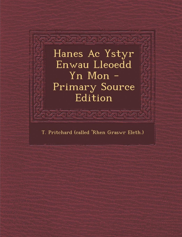 Download Hanes Ac Ystyr Enwau Lleoedd Yn Mon - Primary Source Edition (Welsh Edition) pdf epub