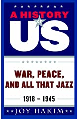 A History of US: War, Peace, and All That Jazz: 1918-1945 Kindle Edition
