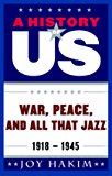 A History of US: War, Peace, and All That Jazz: 1918-1945