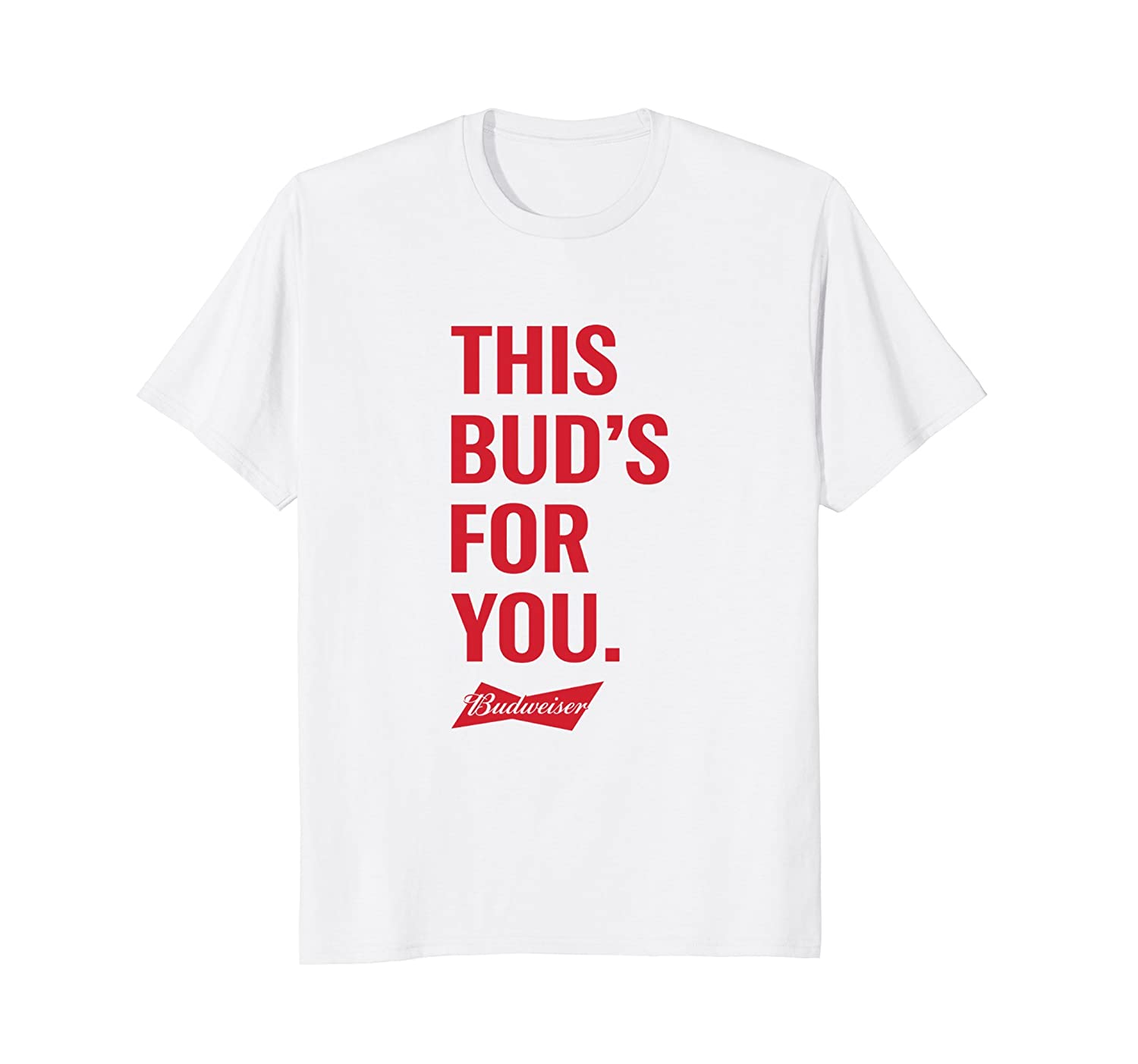 'This Bud's for You' T Shirt-ln