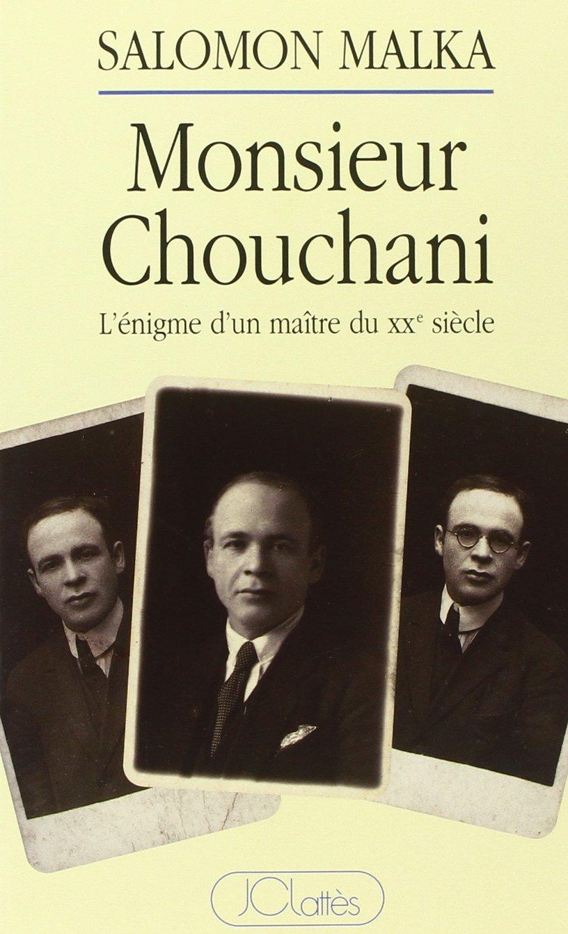 MONSIEUR CHOUCHANI. L'énigme d'un maître du XXème siècle
