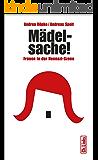 Mädelsache!: Frauen in der Neonazi-Szene (Politik & Zeitgeschichte)