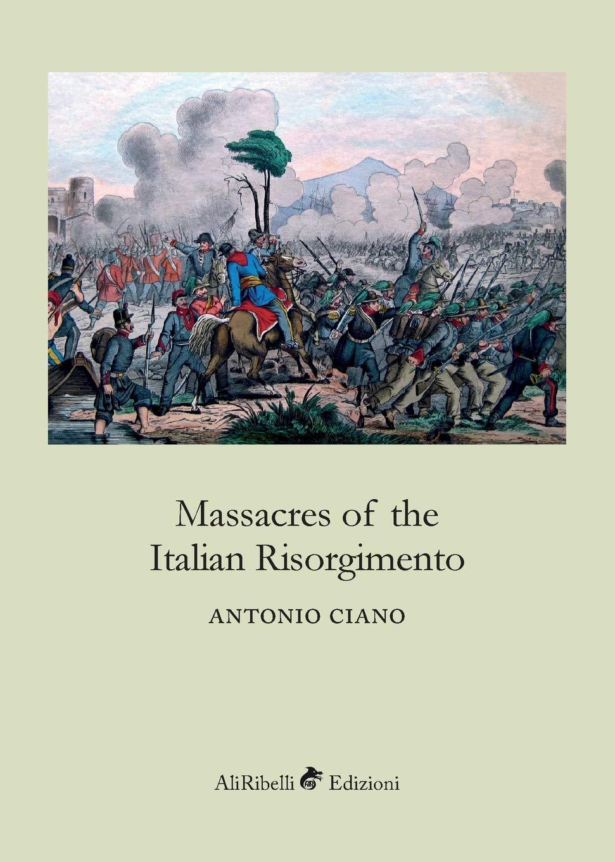 Read Online Massacres of the Italian Risorgimento PDF