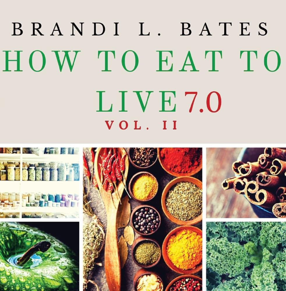 How To Eat To Live 7.0 Vol. II