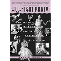 All-Night Party: The Women of Bohemian Greenwich Village and Harlem, 1913-1930 (English Edition)