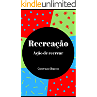 Recreação: Ação de recrear