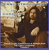 The Gambler's Fiddle: French Creole Fiddle Tunes