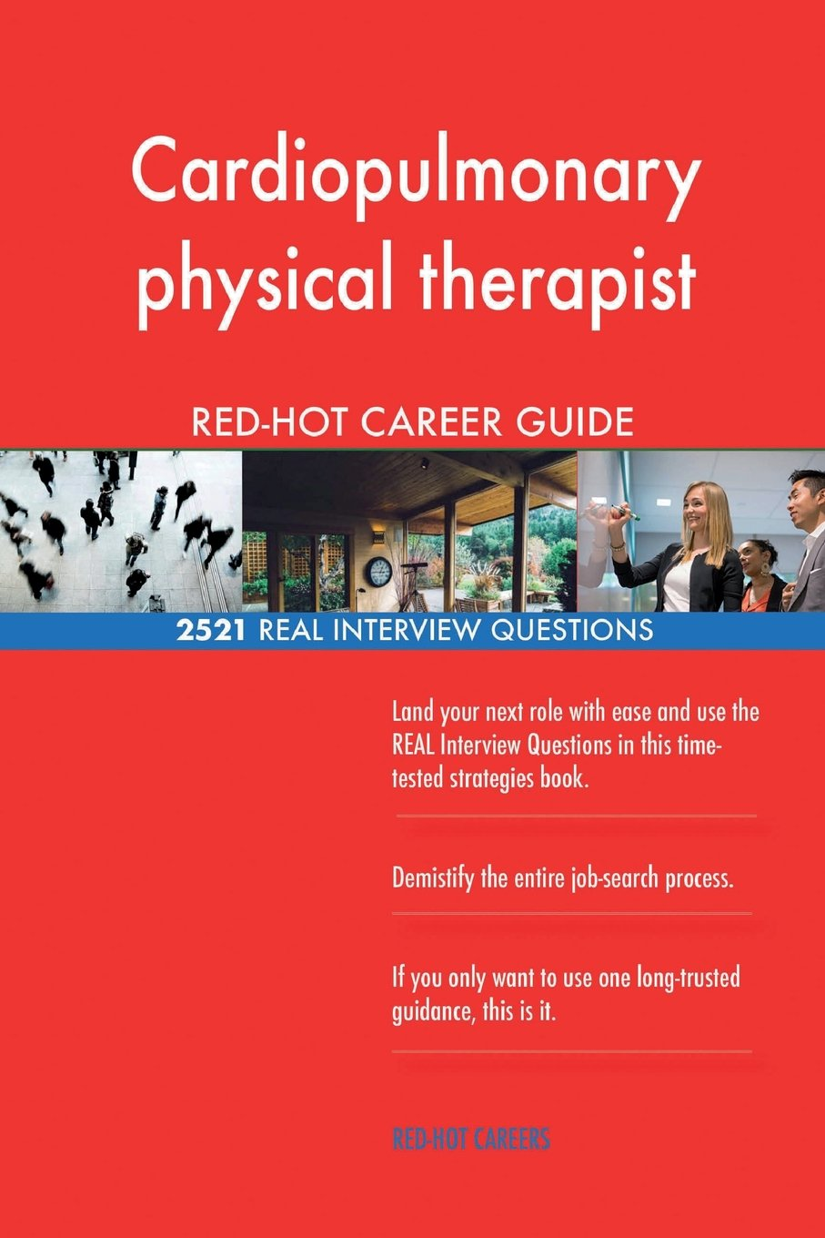 Cardiopulmonary physical therapist RED-HOT Career; 2521 REAL Interview Questions PDF