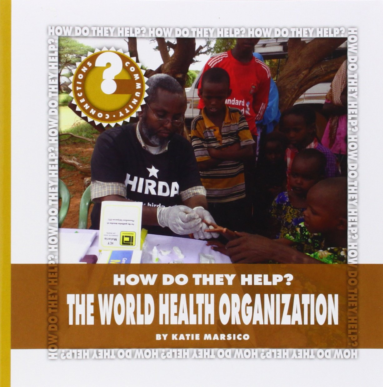 The World Health Organization (Community Connections: How Do They Help?) ebook