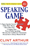 Speaking Game: 7-Figure Speaker Secrets Revealed • Make More Money • Have More Fun • Conquer Your Fear of Public…