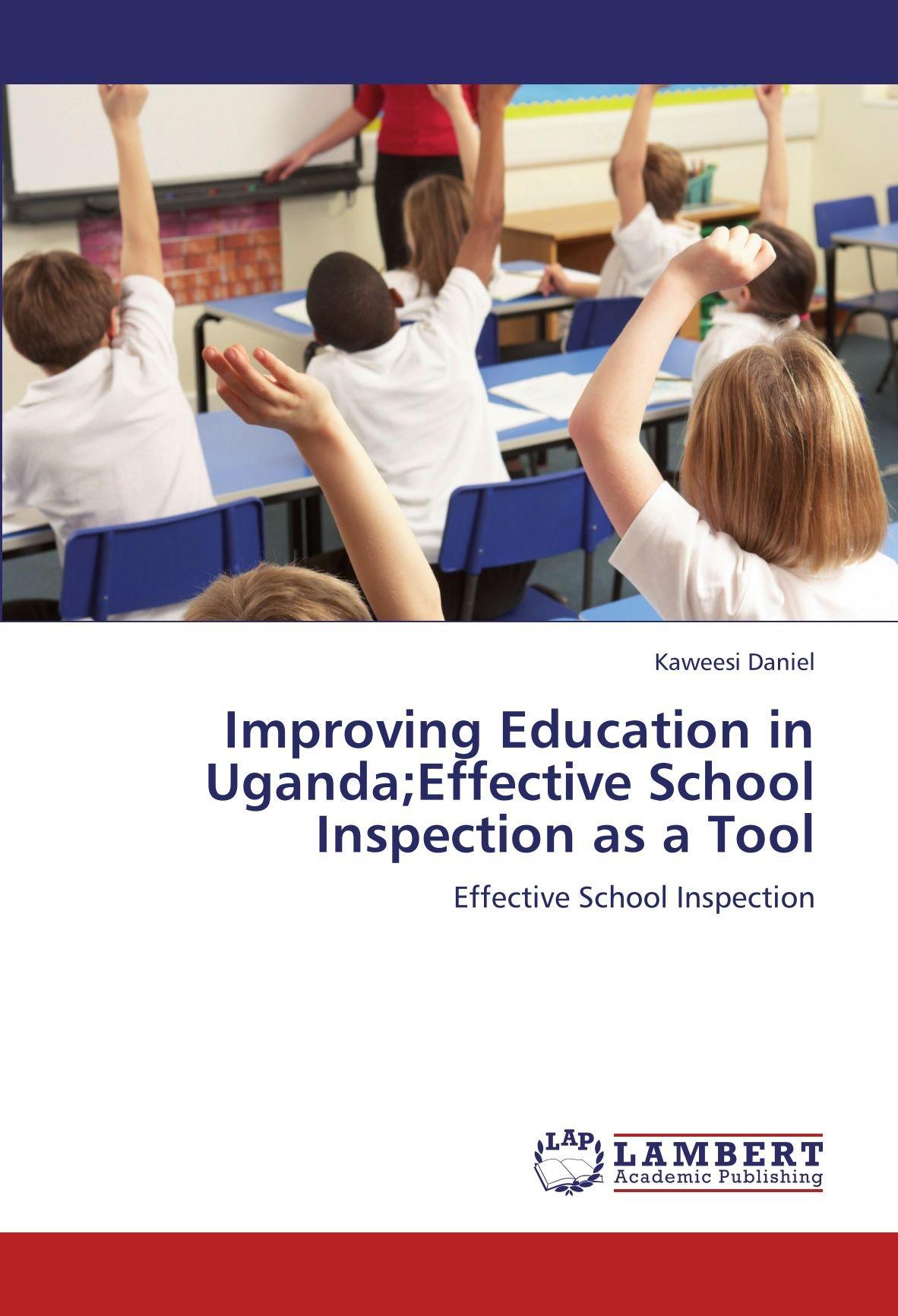 Improving Education in Uganda;Effective School Inspection as a Tool: Effective School Inspection pdf epub