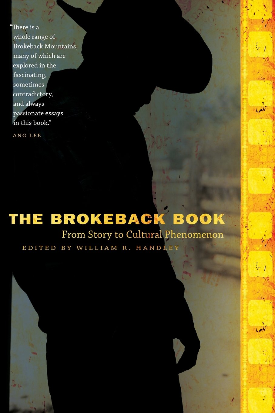 The Brokeback Book: From Story to Cultural Phenomenon: William R. Handley:  9780803226647: Amazon.com: Books