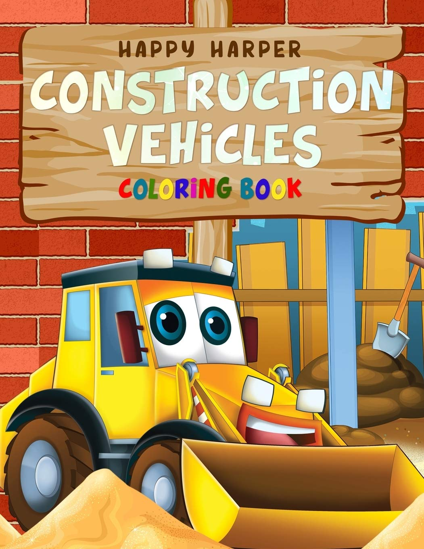 Construction Vehicles Coloring Book: A Fun Activity Book for