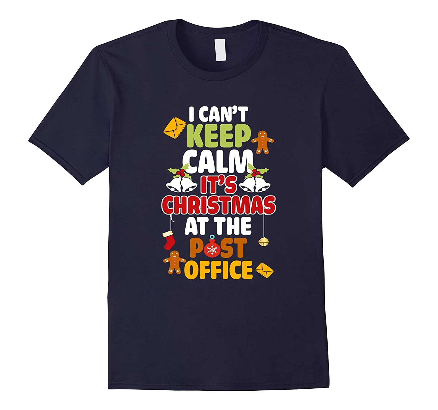 I Can't Keep Calm It's Christmas At The Post Office T shirt-FL