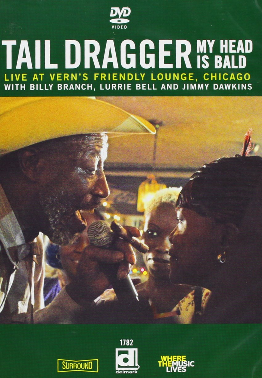 Tail Dragger: My Head Is Bald - Live at Vern's Friendly Lounge by Tail Dragger