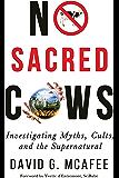 No Sacred Cows: Investigating Myths, Cults, and the Supernatural