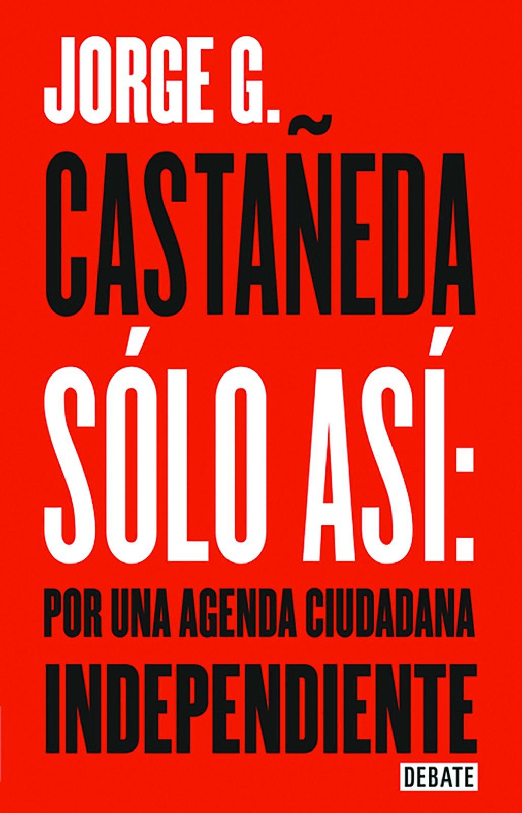 Sólo así: Por una agenda ciudadana / Only Thus: Towards an ...