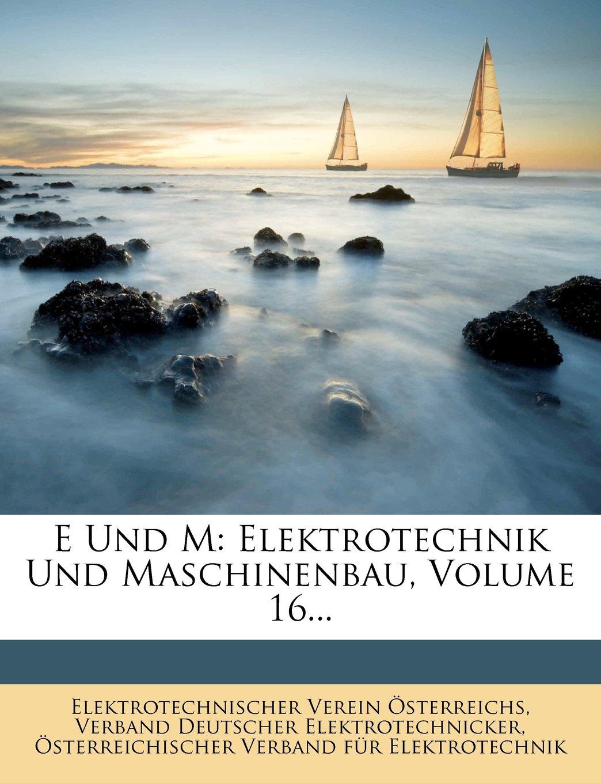 Download Zeitschrift für Elektrotechnik, Organ des elektronischen Vereines in Wien, XVI. Jahrgang (German Edition) pdf