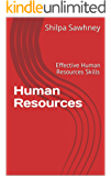Human Resources: Effective Human Resources Skills