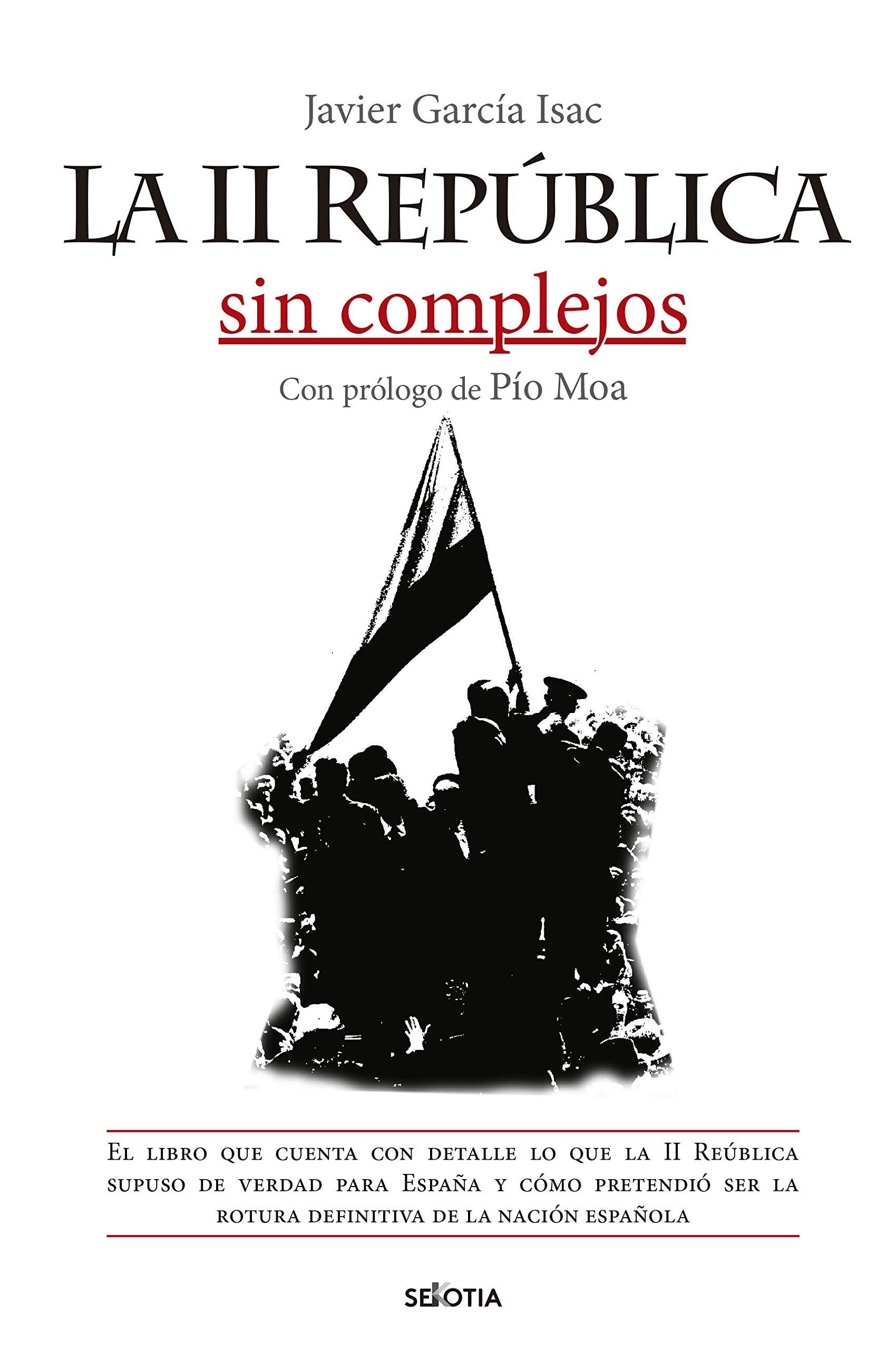 La II República Sin Complejos: Amazon.es: Javier García Isac: Libros
