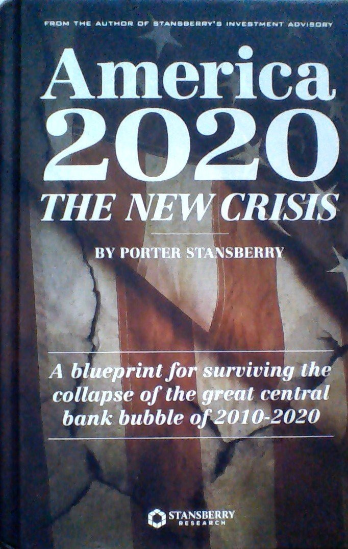America 2020 the new crisis a blueprint for surviving the collapse america 2020 the new crisis a blueprint for surviving the collapse of the great central bank bubble of 2010 2020 2017 edition porter stansberry malvernweather Gallery