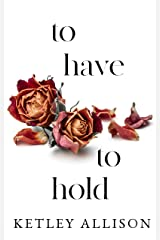 To Have and to Hold: A Romantic Suspense (The Vows Duet Book 2) Kindle Edition