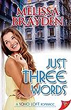 Just Three Words (Soho Loft Romances) (English Edition)