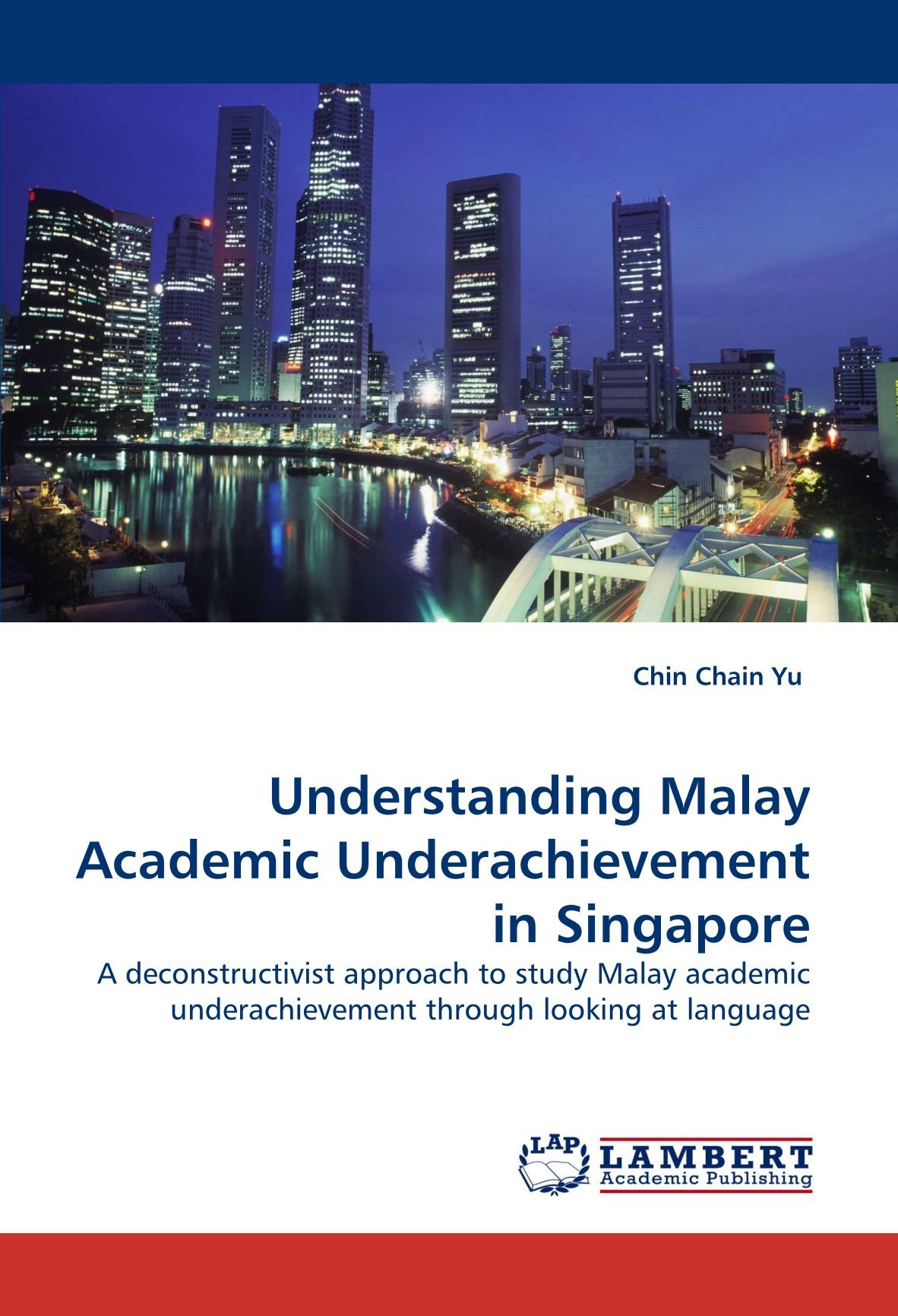 Download Understanding Malay Academic Underachievement in Singapore: A deconstructivist approach to study Malay academic underachievement through looking at language pdf