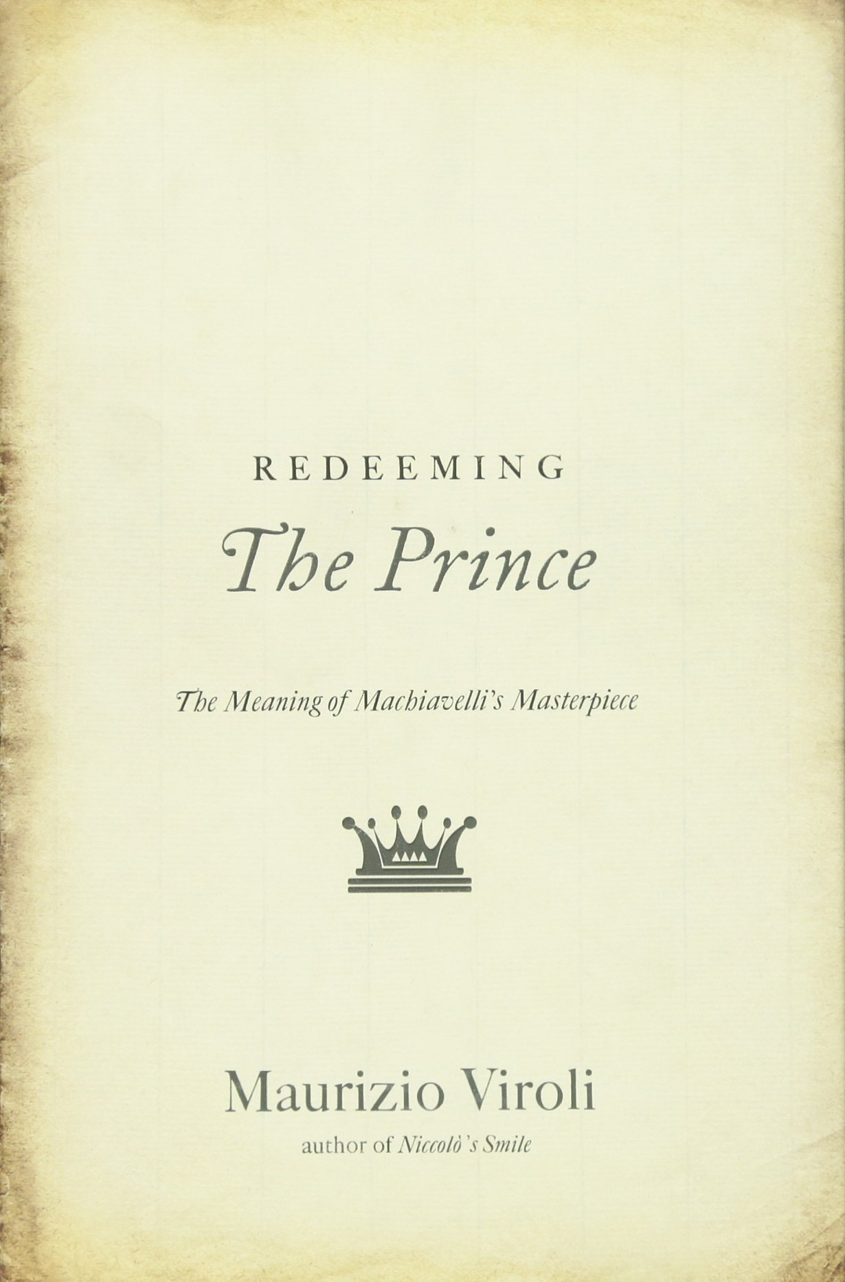 """Redeeming """"The Prince"""": The Meaning of Machiavelli's Masterpiece pdf"""