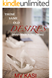 Those Same Old Desires (A Second Chance Romance) (Match Made In Hell Book 2)