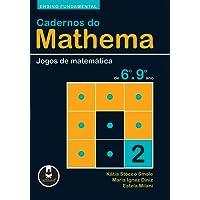 Cadernos do Mathema - Ensino Fundamental: Volume 2 - Jogos de Matemática de 6º a 9º ano