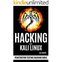 HACKING WITH KALI LINUX: Penetration Testing Hacking Bible