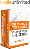 The Change Your Habits, Change Your Life Series: Books 1-3 (Change your habits, Change your life Box Set Book 1)