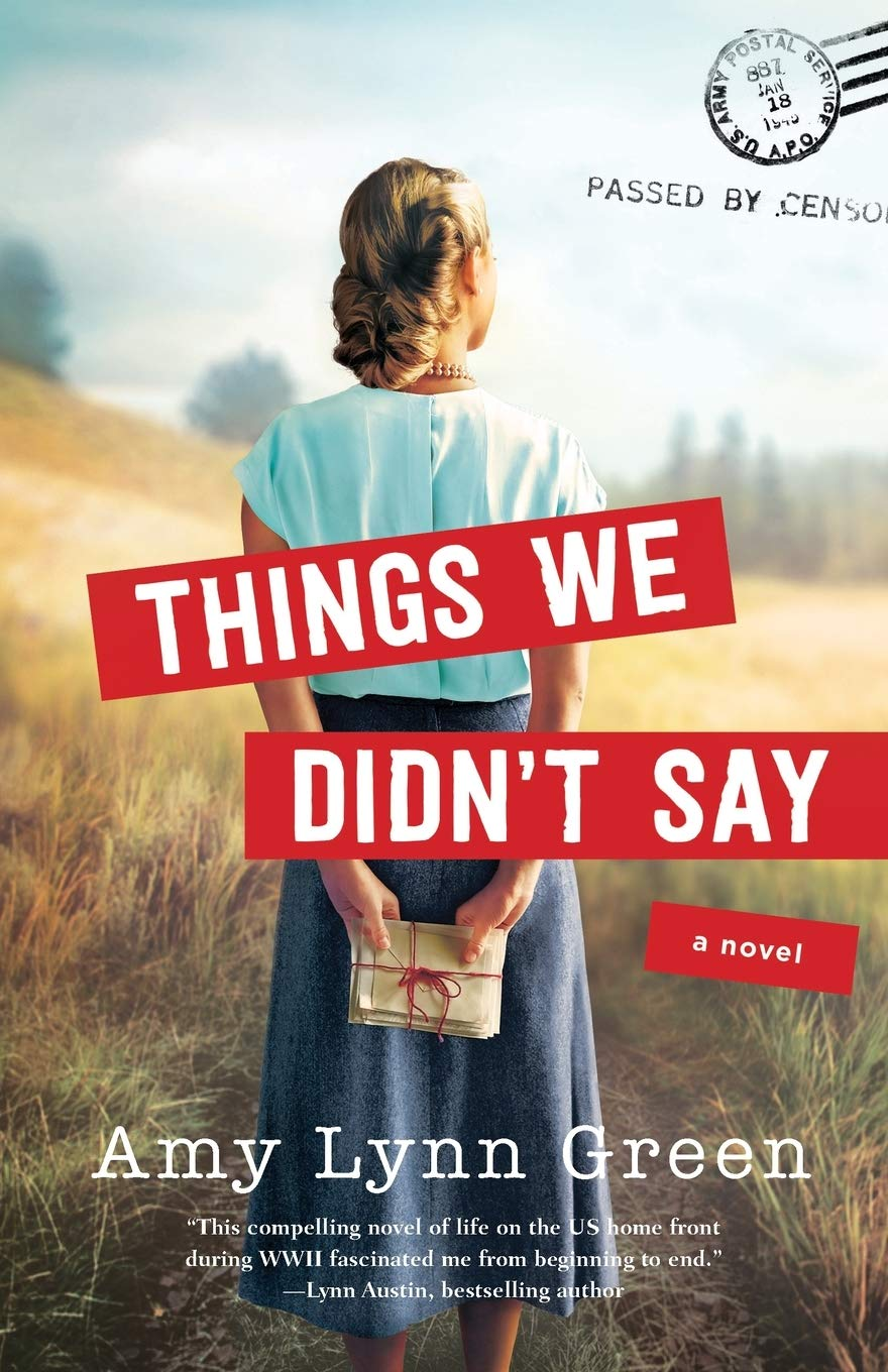 Things We Didn't Say by Amy Lynn Green {Book Review}