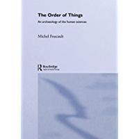 The Order of Things: Archaeology of the Human Sciences (Routledge Classics)
