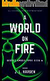 A World on Fire (Secret Apocalypse Series Book 6)