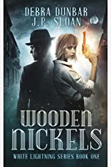 Wooden Nickels (White Lightning) (Volume 1) Paperback
