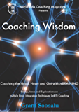 Coaching Wisdom: Coaching the Head, Heart and Gut with mBRAINING (Worldwide Coaching Magazine presents Book 1)