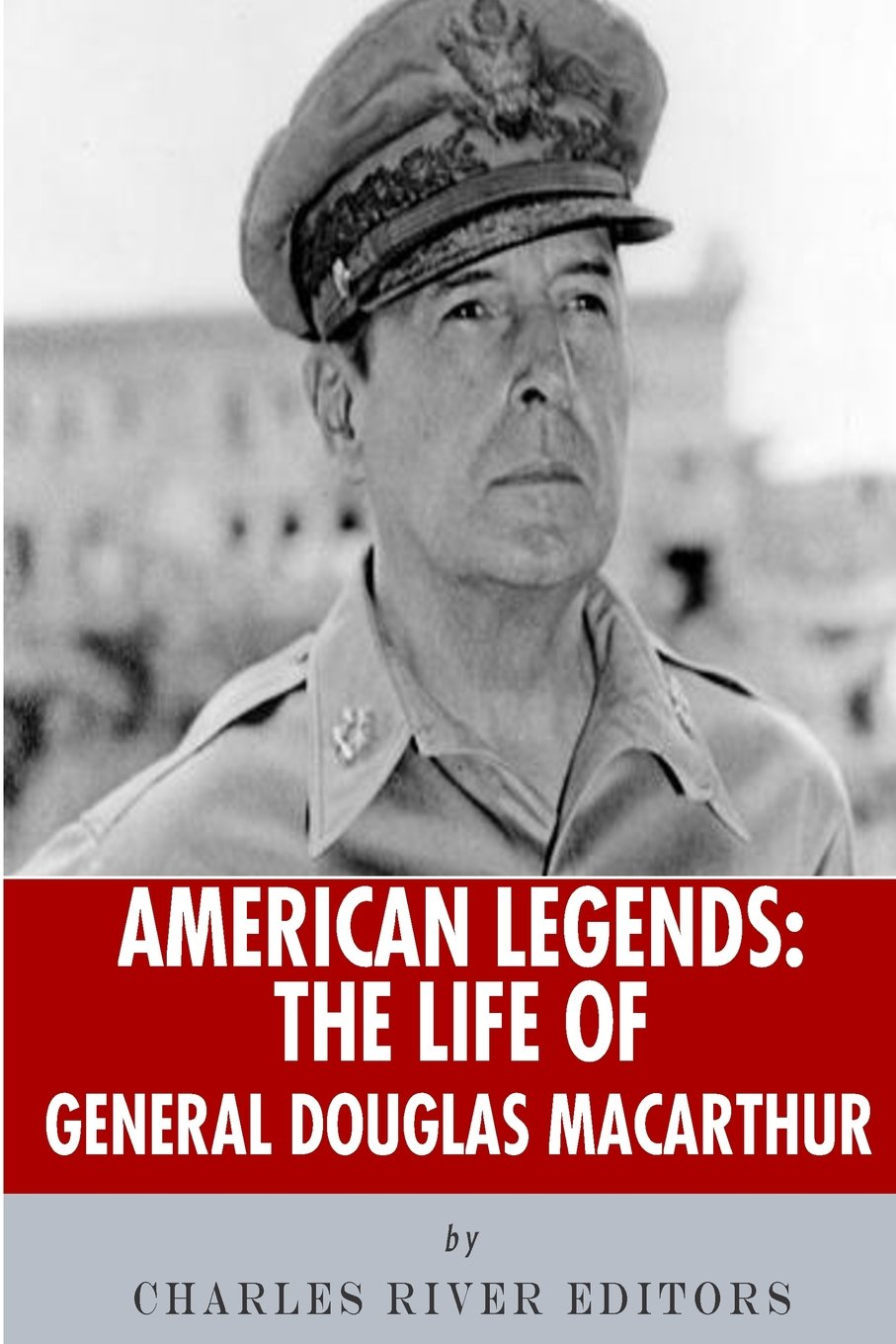American Legends: The Life of General Douglas MacArthur