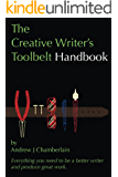The Creative Writer's Toolbelt Handbook: Everything you need to be a better writer and produce great work