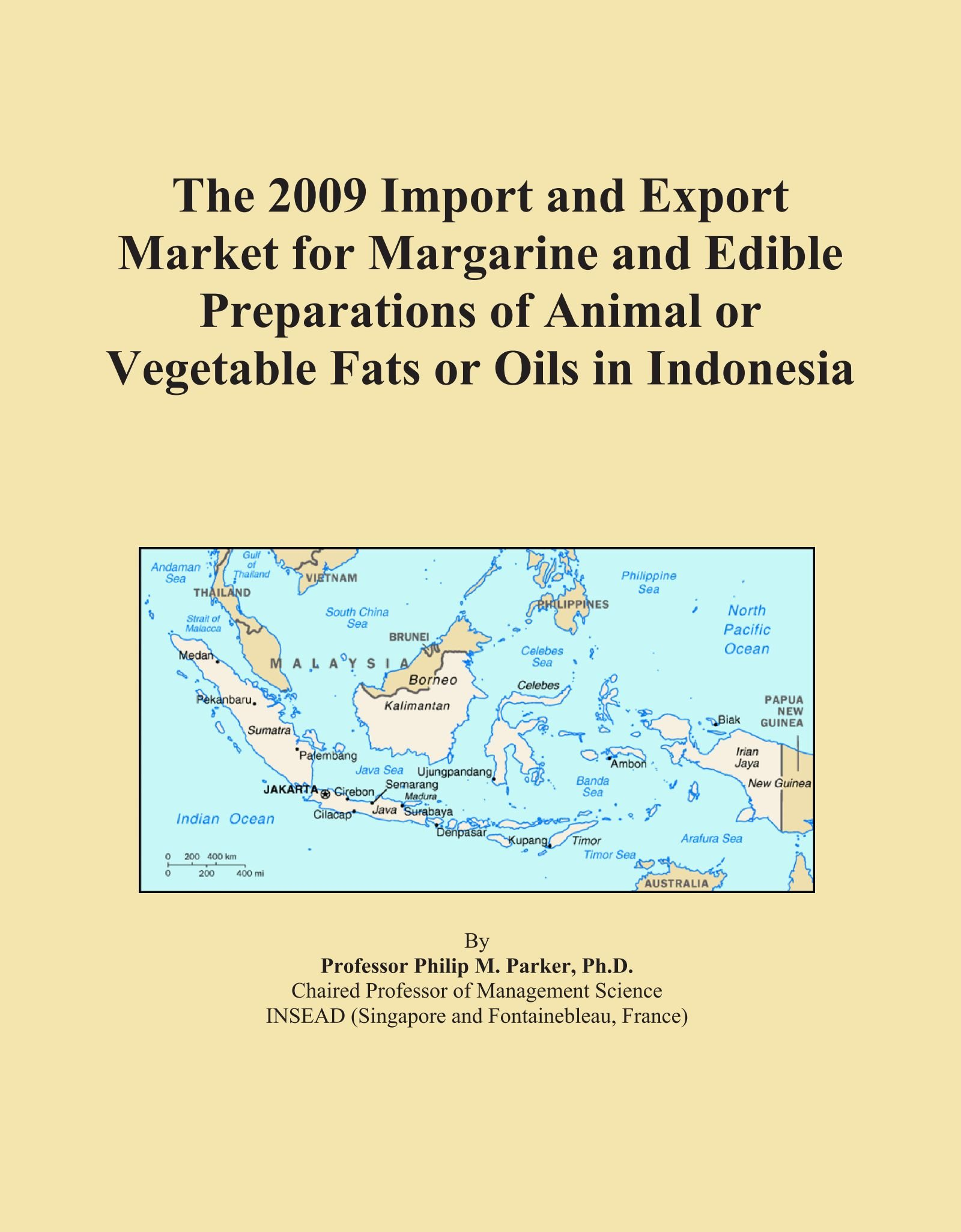 Read Online The 2009 Import and Export Market for Margarine and Edible Preparations of Animal or Vegetable Fats or Oils in Indonesia ebook