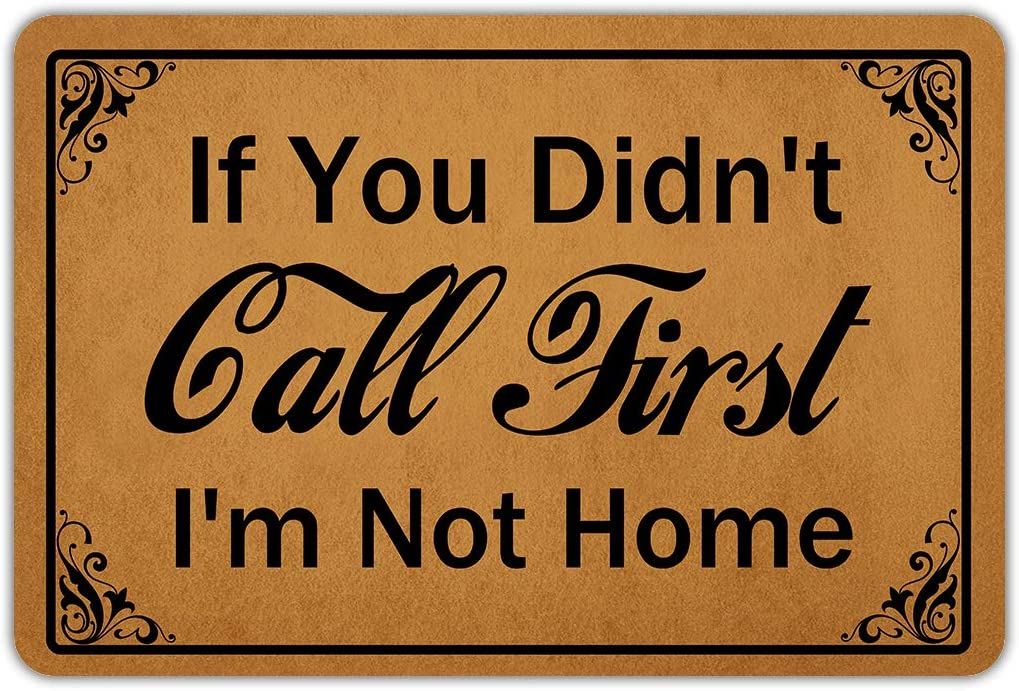 "Front Door Mat Welcome Mat If You Didn't Call First I'm Not Home Rubber Non Slip Backing Funny Doormat Indoor Outdoor Rug 23.6""(W) X 15.7""(L)"